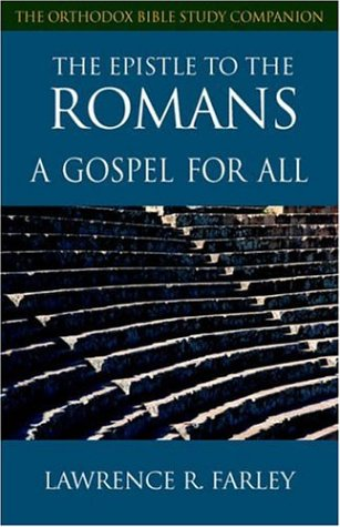The Epistle to the Romans: A Gospel for All 9781888212518