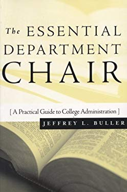 The Essential Department Chair: A Practical Guide to College Administration 9781882982998