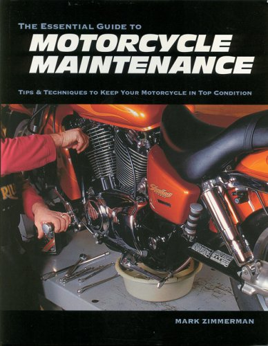 The Essential Guide to Motorcycle Maintenance 9781884313417