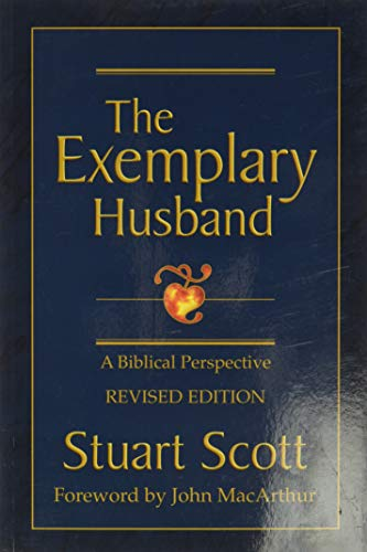 The Exemplary Husband: A Biblical Perspective 9781885904317