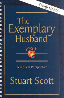 The Exemplary Husband: A Biblical Perspective 9781885904225