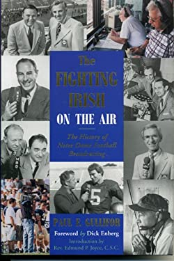 The Fighting Irish on the Air: The History of Notre Dame Football Broadcasting 9781888698398