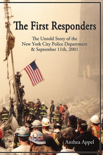 The First Responders: The Untold Story of the New York City Police Department & Sept 11, 2001 9781882918256