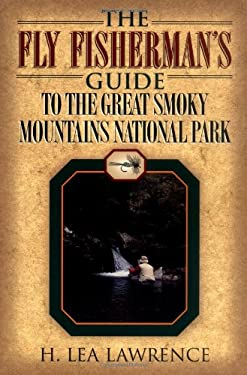 Fly Fisherman's Guide to the Great Smoky Mountains National Park 9781888952827
