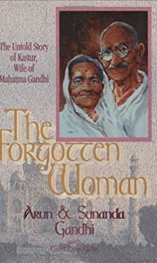 The Forgotten Woman: The Untold Story of Kastur, Wife of Mahatma Gandhi 9781886940024