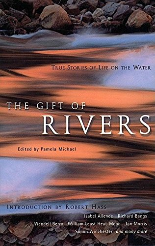 The Gift of Rivers: True Stories of Life on the Water 9781885211422
