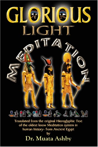 The Glorious Light Meditation Technique of Ancient Egypt 9781884564154
