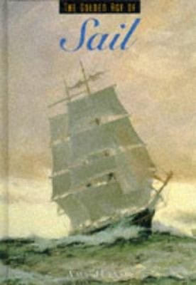 The Golden Age of Sail 9781880908891