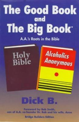 The Good Book and the Big Book: A.A.'s Roots in the Bible