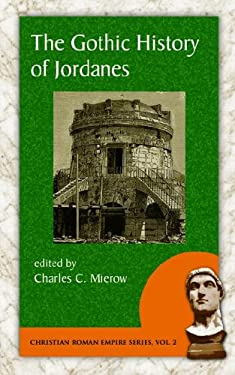 The Gothic History of Jordanes 9781889758770