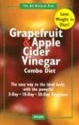 The Grapefruit and Apple Cider Vinegar Combo Diet 9781882330690