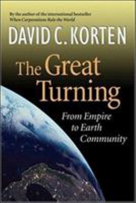 The Great Turning: From Empire to Earth Community 9781887208079
