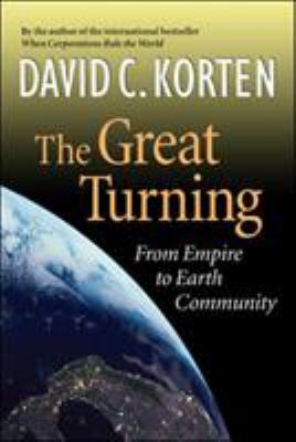 The Great Turning: From Empire to Earth Community 9781887208086