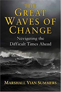 The Great Waves of Change: Navigating the Difficult Times Ahead 9781884238604