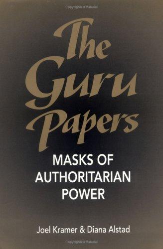The Guru Papers: Masks of Authoritarian Power 9781883319007