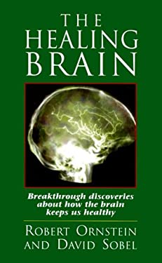 The Healing Brain: Breakthrough Discoveries about How the Brain Keeps Us Healthy 9781883536176