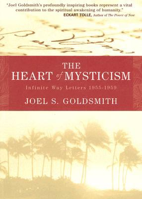 The Heart of Mysticism: The Infinite Way Letters 1955-1959 9781889051802