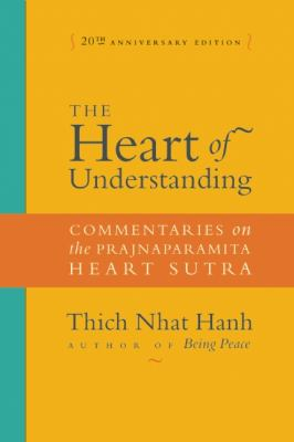 The Heart of Understanding: Commentaries on the Prajnaparamita Heart Sutra 9781888375923