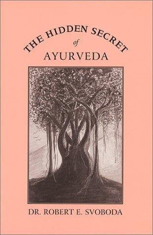 The Hidden Secret of Ayurveda 9781883725044
