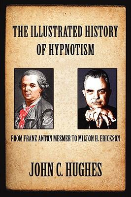 The Illustrated History of Hypnotism 9781885846143