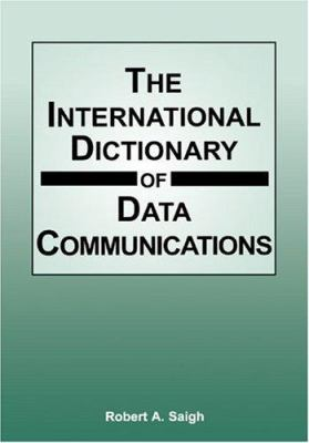 The International Dictionary of Data Communications 9781884964756