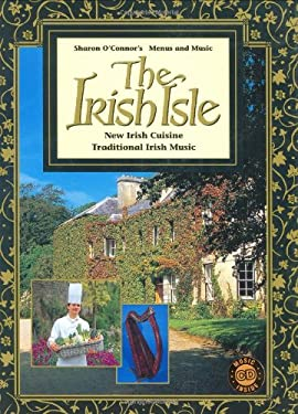The Irish Isle: New Irish Cuisine [With 50 Minutes of Traditional Irish Music] 9781883914295
