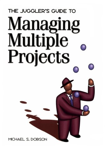 The Juggler's Guide to Managing Multiple Projects 9781880410653