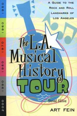 The L. A. Musical History Tour: A Guide to the Rock 'n' Roll Landmarks of Los Angeles 9781880985571