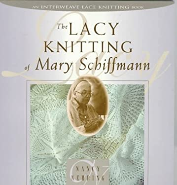 The Lacy Knitting of Mary Schiffmann 9781883010423