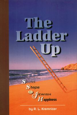 The Ladder Up: Secret Steps to Jewish Happiness 9781881400103