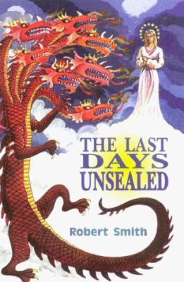 The Last Days Unsealed