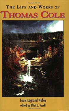 The Life and Works of Thomas Cole 9781883789138