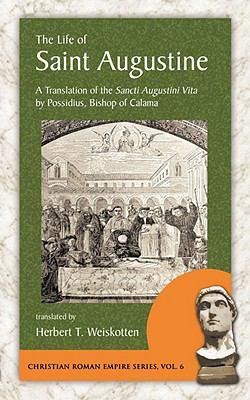 The Life of Saint Augustine: A Translation of the Sancti Augustini Vita by Possidius, Bishop of Calama 9781889758909