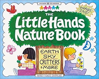 The Little Hands Nature Book: Earth, Sky, Critters & More 9781885593160