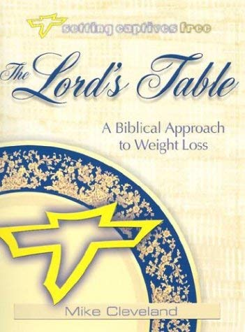 The Lord's Table: A Biblical Approach to Weight Loss 9781885904355