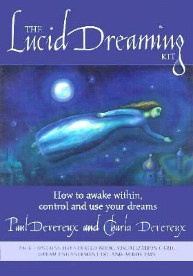 The Lucid Dreaming Kit: How to Awaken Within, Control and Use Your Dreams [With 60 Minute and Gateway of Dreams Visualization Card and Clary Sage Oil 9781885203663