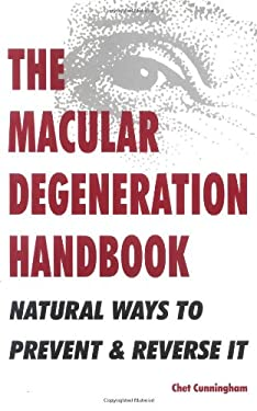 The Macular Degeneration Handbook: Natural Ways to Prevent & Reverse It 9781887053112