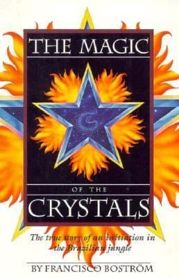 The Magic of the Crystals 9781886708006