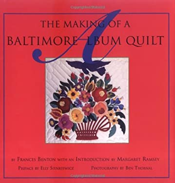 The Making of a Baltimore Album Quilt 9781881320456