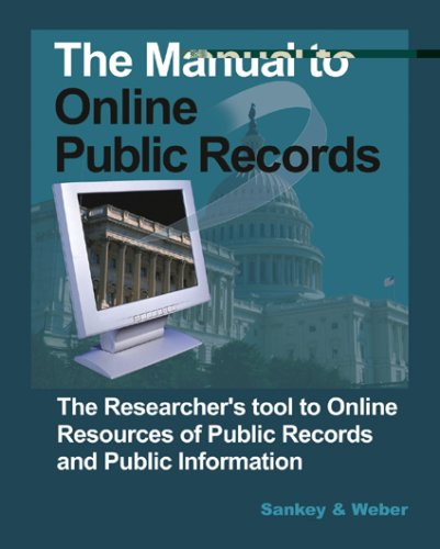 The Manual to Online Public Records: The Researcher's Tool to Online Resources of Public Records and Public Information 9781889150536