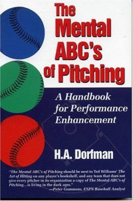 The Mental ABC's of Pitching: A Handbook for Performance Enhancement 9781888698299