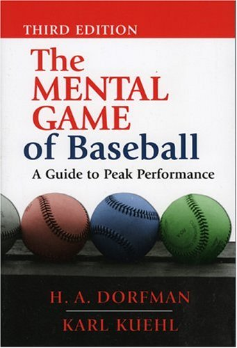 The Mental Game of Baseball: A Guide to Peak Performance 9781888698541