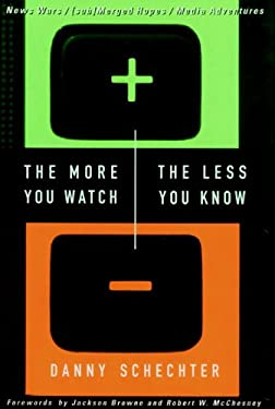 The More You Watch the Less You Know 9781888363401