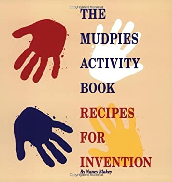 The Mudpies Activity Book: Recipes for Invention 9781883672195