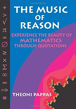 The Music of Reason: Experience the Beauty of Mathematics Through Quotations 9781884550041