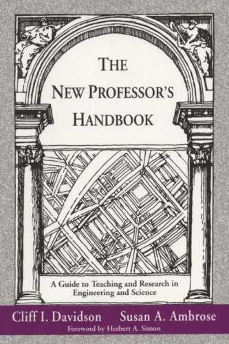 The New Professor's Handbook: A Guide to Teaching and Research in Engineering and Science 9781882982011
