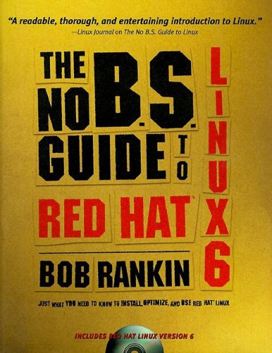 The No B.S. Guide to Red Hat Linux 6 Bob Rankin