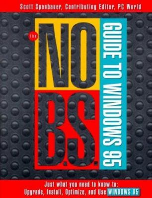 The No B.S. Guide to Windows 95 9781886411050