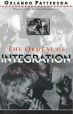 The Ordeal of Integration: Process and Resentment in America's
