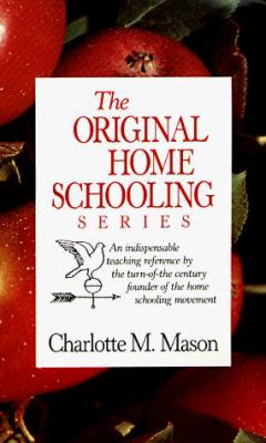 Charlotte Mason's Original Homeschooling Series 9781889209005